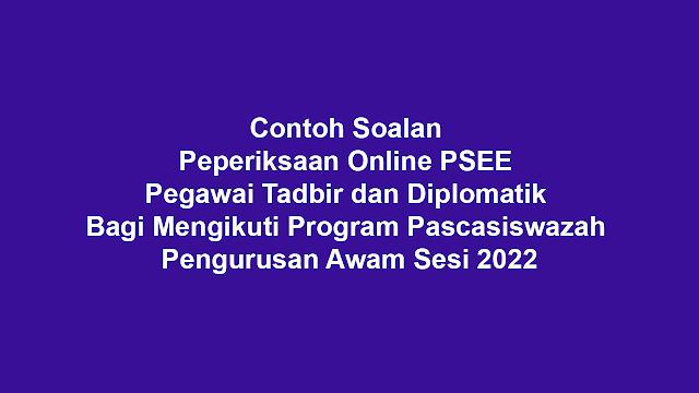 Contoh Soalan Peperiksaan Online PSEE Pegawai Tadbir dan Diplomatik