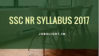 SSC NR Syllabus 2017