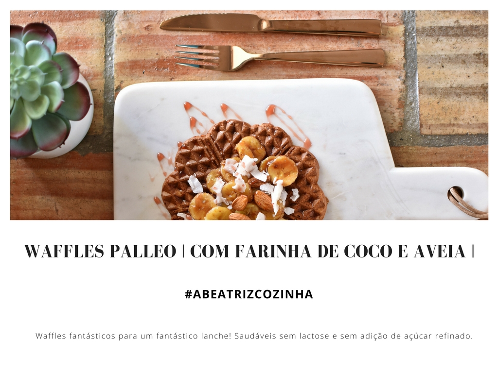 #ABEATRIZCOZINHA | Waffles Palleo |
