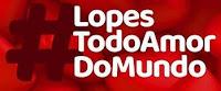 #LopesTodoAmorDoMundo Dia dos Namorados Supermercados Lopes