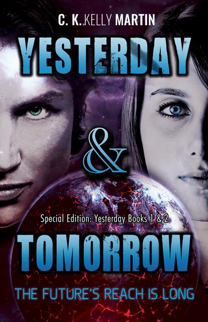 Yesterday & Tomorrow by C. K. Kelly Martin