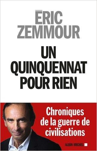 Eric Zemmour : Un quinquennat pour rien