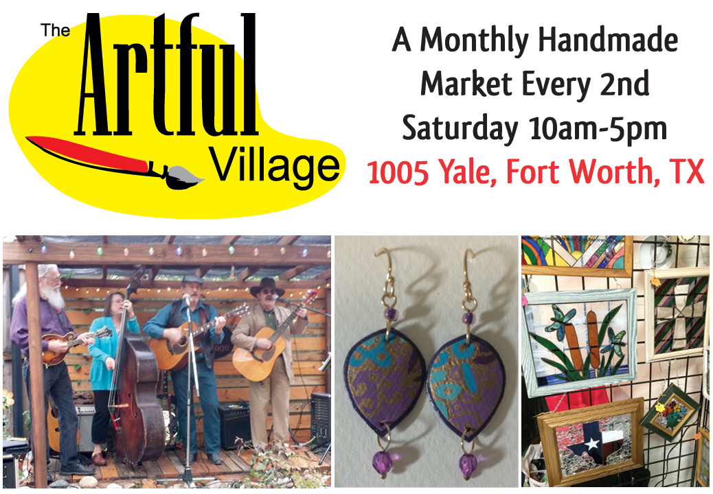 df65b99947320e The Artful Village is a monthly handmade market held on the 2nd Saturday of  each month. Located in the River Oaks area of Fort Worth, Texas, ...