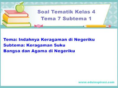 Soal Tematik Kelas 4 Tema 7 Subtema 1