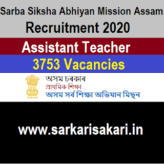 Sarba Siksha Abhiyan Mission Assam Recruitment 2020 -Assistant Teacher (3753 Posts) Apply Online