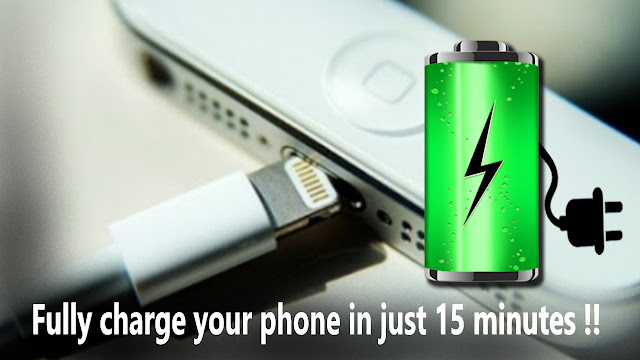 Fully charge your phone in just 15 minutes !!