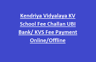 Kendriya Vidyalaya KV School Fee Challan UBI Bank, KVS Fee Payment Online, Offline