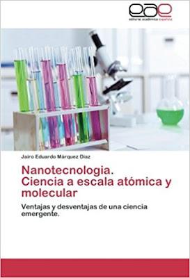 NANOTECNOLOGIA CIENCIA A ESCALA ATOMICA Y MOLECULAR