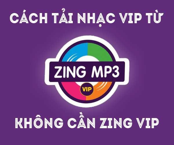 Hướng dẫn tải nhạc Vip ZingMp3 320kbps & lossless miễn phí