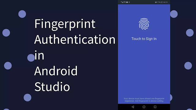 How to implement biometric fingerprint verification or authentication in android studio