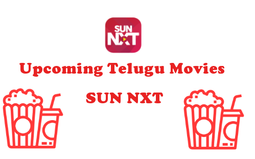 sun-nxt-upcoming-telugu-movies