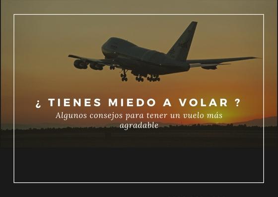 Miedo a volar, consejos para tener un vuelo más agradable