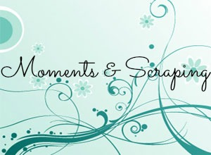 Moments & Scraping♥