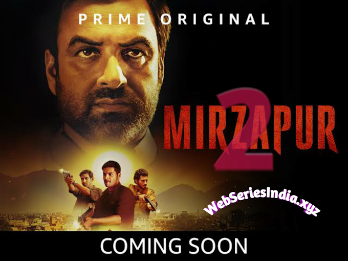 Download Mirzapur Season 2 - The Most Awaited Indian Series Releasing soon