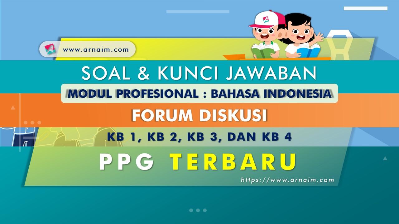 ARNAIM.COM - SOAL DAN KUNCI JAWABAN FORUM DISKUSI MODUL BAHASA INDONESIA
