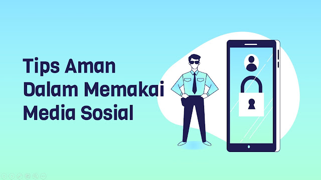 Tips aman dalam memakai media sosial