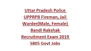 Uttar Pradesh Police UPPRPB Fireman, Jail Warder(Male, Female) Bandi Rakshak Recruitment Exam 2019 Govt Jobs