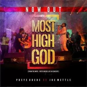 Preye Odede - Most High [Mp3 + Lyrics + Video] Ft. Joe Mettle