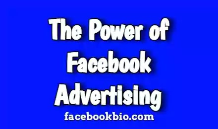 The Power of Facebook Advertising