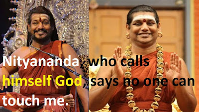 Nityananda, who calls himself God, says no one can touch me.
