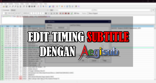 Cara edit Timing subtitle dengan Aegisub