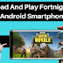 Download And Play Fortnight Beta In Android Smartphone?