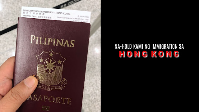 Na-Hold kami ng Immigration sa Hong Kong