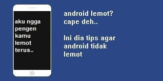 6 Cara Mengatasi Hp Android Yang Lemot