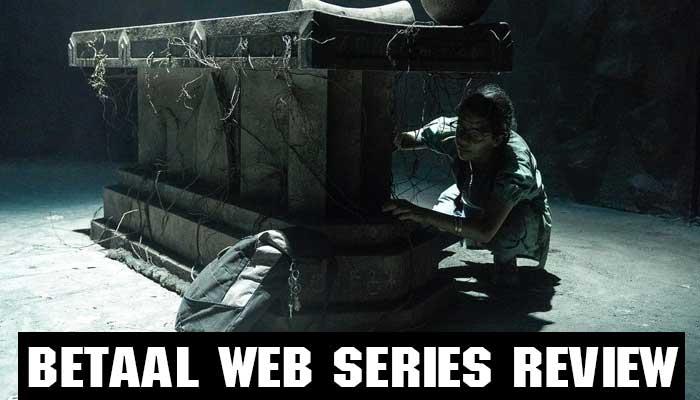 Betaal Web Series Review in Hindi   बेताल वेब सीरीज 2020