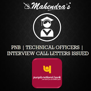 PNB | TECHNICAL OFFICERS | INTERVIEW CALL LETTERS ISSUED