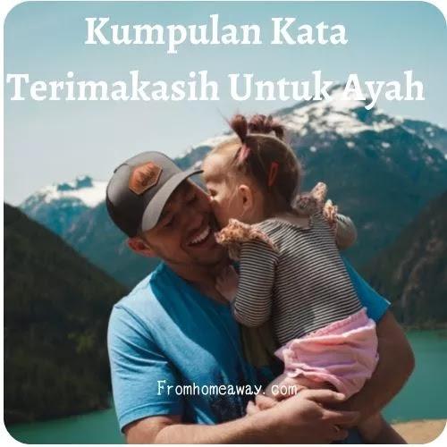 Kumpulan Kata Terimakasih Untuk Ayah