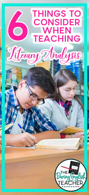 6 Things to Consider When Teaching Literary Analysis