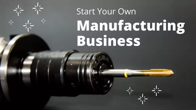 how-to-start-manufacturing-business