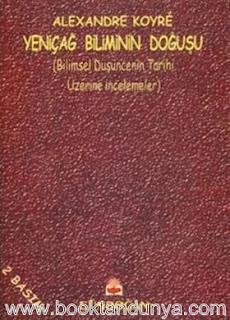 Alexandre Koyre - Yeniçağ Biliminin Doğuşu