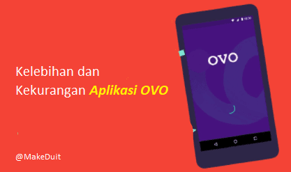 Kelebihan dan Kekurangan dari Aplikasi OVO