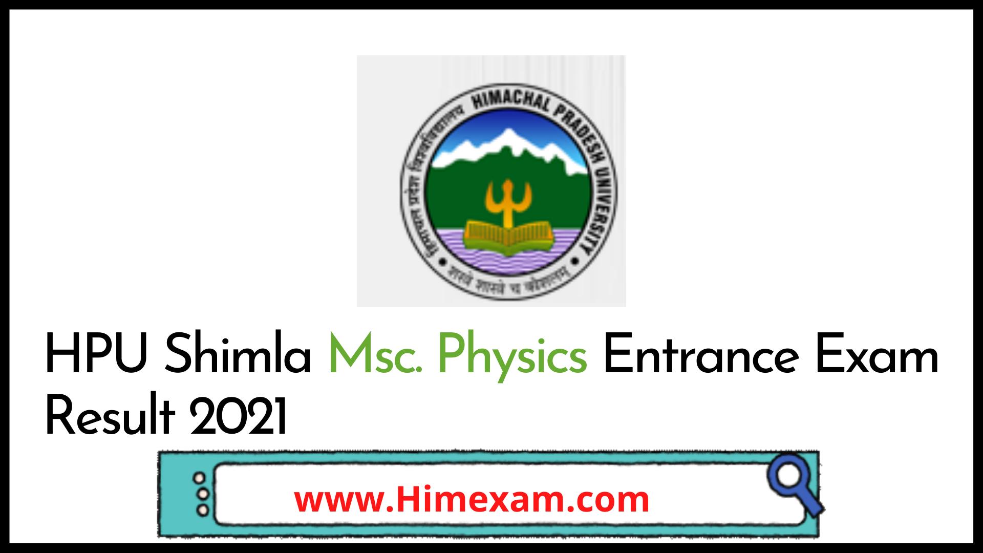 HPU Shimla M.sc. Physics Entrance Exam Result 2021