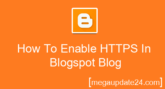 setting a custom domain will disable https, blogger ssl certificate, blogger https, disable https chrome, create a blogspot