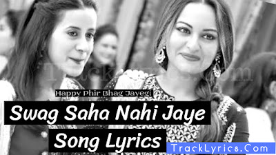 swag-saha-nahi-jaye-song-track-lyrics-hindi-english-sonakshi-sinha-sohail-sen-neha-bhasin