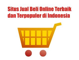 Situs Jual Beli Online Terbaik dan Terpopuler di Indonesia