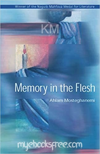 Memory in the flesh Book by Ahlam Mosteghanemi Pdf