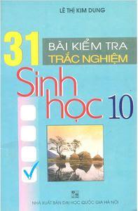31 Bài Kiểm Tra Trắc Nghiệm Sinh Học 10