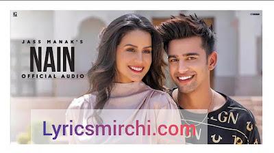 Nain Song Lyrics | Jass Manak | New Punjabi Song 2020