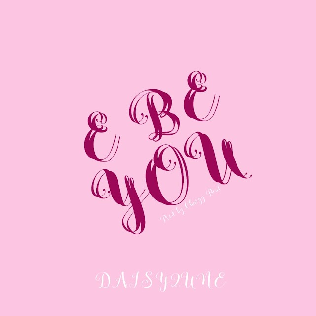 [Mp3] E be you by Daisy2une