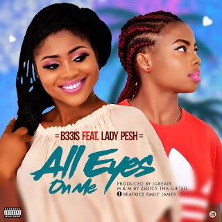 B33is Ft Lady Pesh - All Eyes On Me