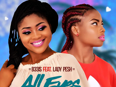 DOWNLOAD MP3: B33is Ft Lady Pesh - All Eyes On Me