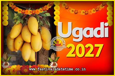 2027 Ugadi New Year Date and Time, 2027 Ugadi Calendar