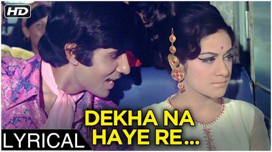 Dekha Na Haye Re Lyrics | Bombay To Goa | Kishore Kumar | Amitabh Bachchan