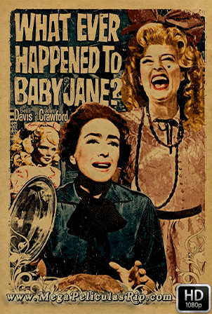 ¿Que Fue De Baby Jane? [1080p] [Latino-Ingles] [MEGA]