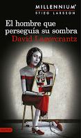 El Hombre Que Perseguía Su Sombra (Serie Millenium 5) por David Lagercrantz