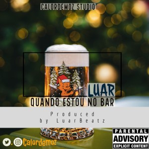Luar – Quando Estou No Bar (Prod. Luar Beatz) ( 2019 ) [DOWNLOAD]